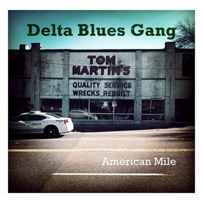 DELTA BLUES GANG - American Mile