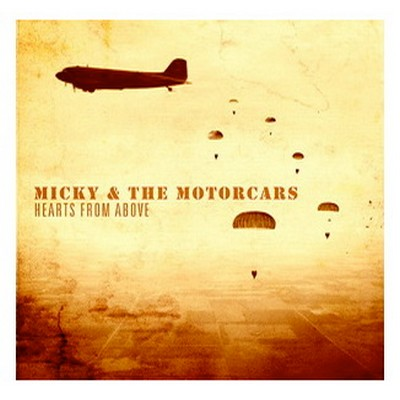 MICKY & The MOTOCARS - Hearts From Above